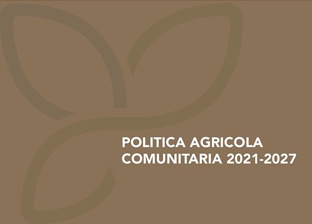 Politica Agricola Comunitaria 2021-2027